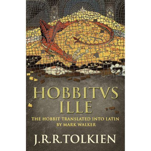Amazon.com: Hobbitus Ille: The Latin Hobbit (Latin and English Edition) (9780007445219): J. R. R. Tolkien, Mark Walker: Books