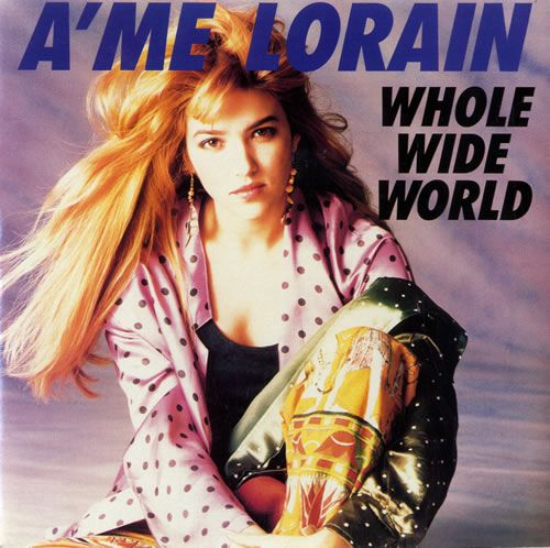 "For Sale - A'Me Lorain Whole Wide World UK  7"" vinyl single (7 inch record) - See this and 250,000 other rare & vintage vinyl records, singles, LPs & CDs at http://eil.com"
