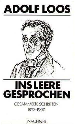Adolf Loos: Ins Leere gesprochen, 1897-1900
