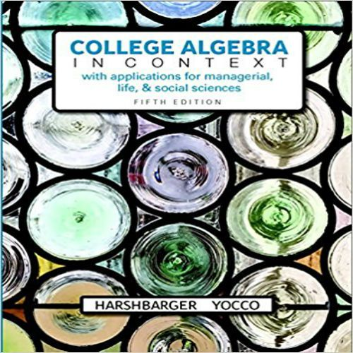 College Algebra In Context 5th Edition Harshbarger And Yocco