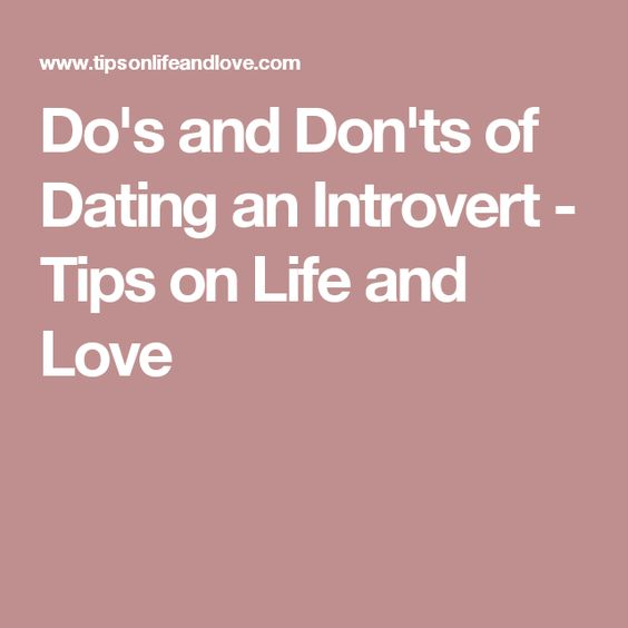 Dos And Donts Of Dating An Introvert