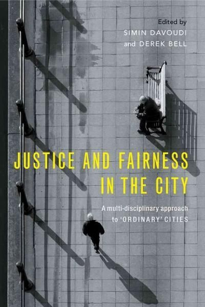Justice and Fairness in the City: A Multi-disciplinary Approach to Ordinary Cities