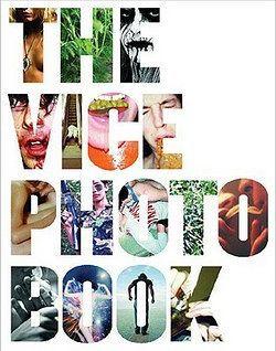 The Vice Photo Book by Vice Magazine (Hardcover): Booksamillion.com: Books