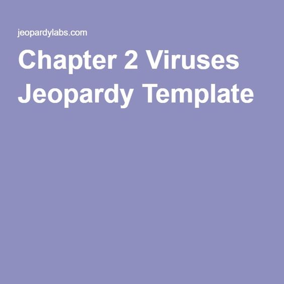 Chapter 2 Viruses Jeopardy Template