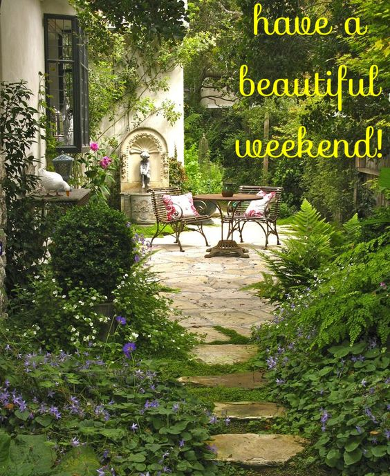 have a beautiful weekend!: