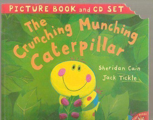 The Crunching Munching Caterpillar Picture Book and Cd Set by Sheridan Cain adn Jack Tickle,http://www.amazon.com/dp/1845065395/ref=cm_sw_r_pi_dp_hzDXsb16BTHRCFWT