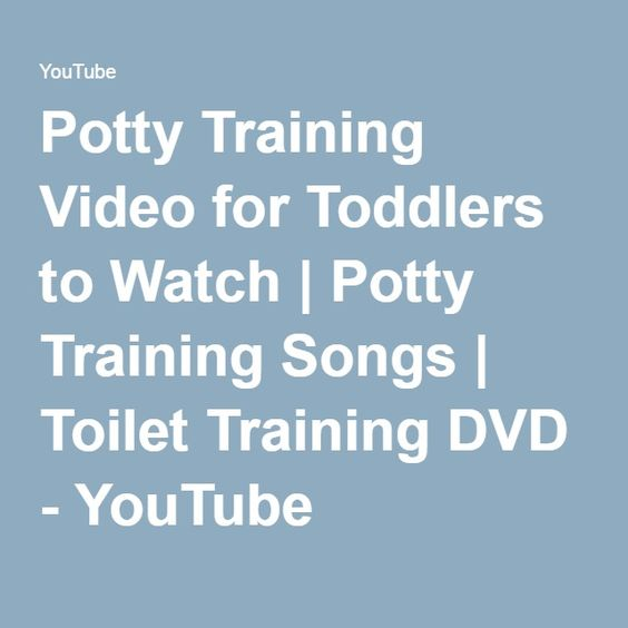 Potty Training Video for Toddlers to Watch | Potty Training Songs | Toilet Training DVD - YouTube