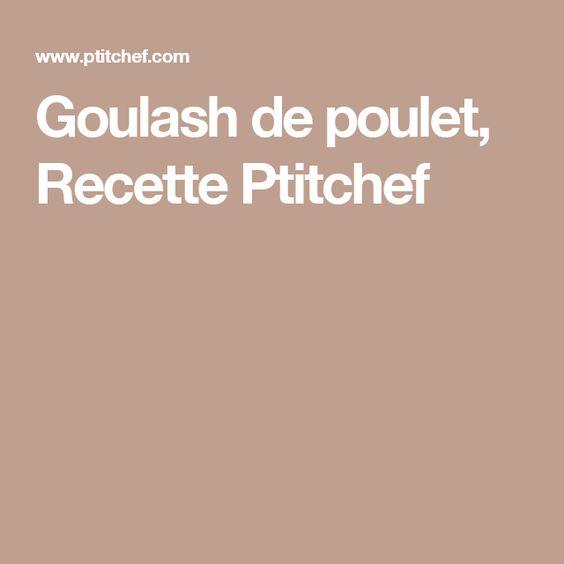 Goulash de poulet, Recette Ptitchef