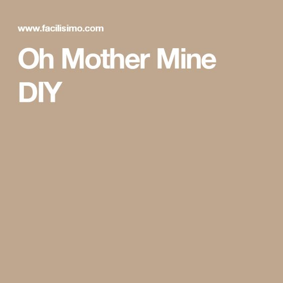 Oh Mother Mine DIY