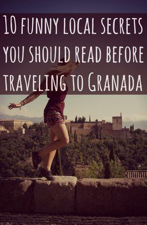 Sweetdistance.com /// 10 Funny local secrets you should read before traveling to granada