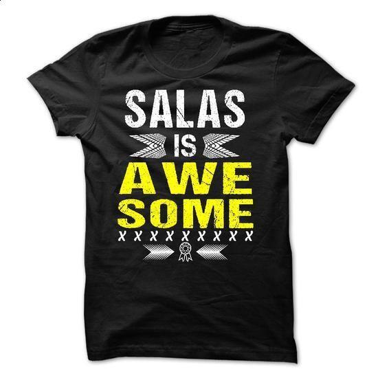 SALAS is Awesome - #sweatshirt redo #sweatshirt blanket. SIMILAR ITEMS => https://www.sunfrog.com/Names/SALAS-is-Awesome.html?68278