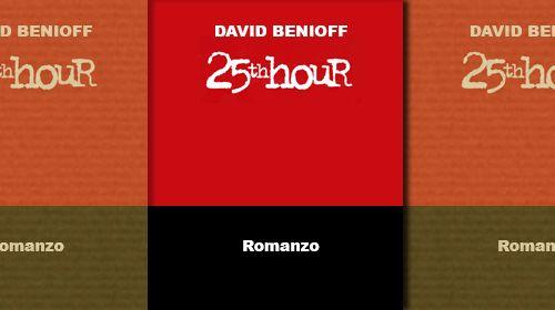 David Benioff: LA 25° ORA #rewiew #recensione #libri #libro #book #books #benioff #davidbenioff #la25esimaora #the25thhour #montybrogan #montgomerybrogan #newyork #naturelleriviera #25thhour