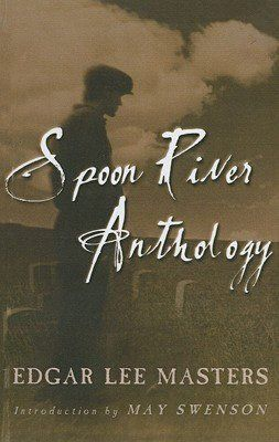 October 2012: Spoon River Anthology, Edgar Lee Masters