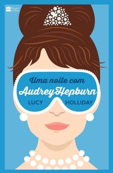 Uma Noite com Audrey Hepburn - Lucy Holliday