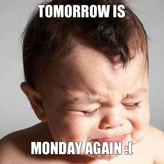 Funny Tomorrow Is Monday Meme : Tomorrow is monday images again