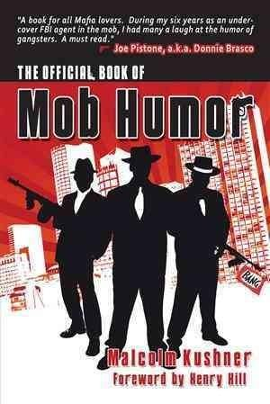 THE OFFICIAL BOOK OF MOB HUMOR by Malcolm Kushner and Foreword by Henry Hill…