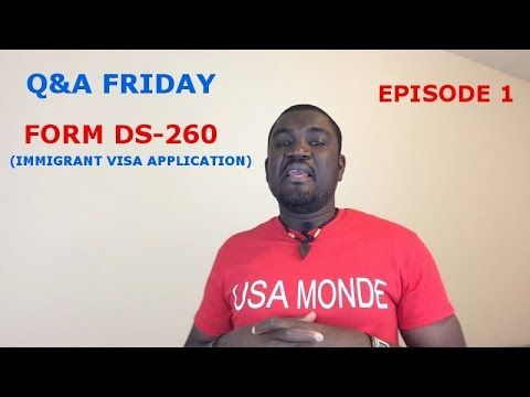 Qa Friday Ep1 Form Ds 260 Uscis Forms Pinterest Ds