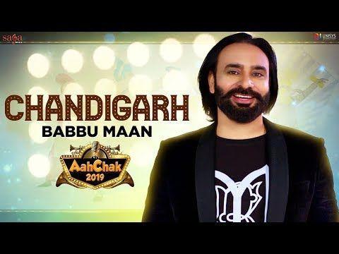 Chandigarh Aah Chak 2019 Babbu Maan Mp3 Song Download Riskyjatt Com Songs Mp3 Song Best Songs