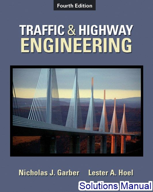Solutions Manual For Traffic And Highway Engineering 4th Edition By Garber 2020 Test Bank And Solutions Manual Transportation Engineering Traffic Garber