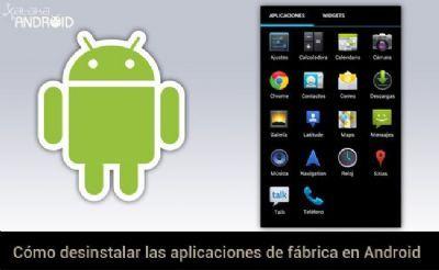 ¿Cómo desinstalar las aplicaciones de fábrica en Android?