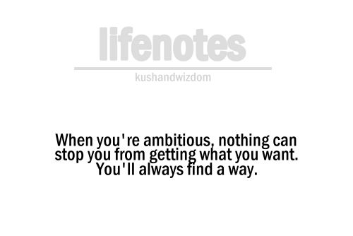 Stay ambitious.