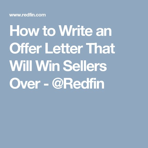 How to Write an Offer Letter That Will Win Sellers Over - @Redfin - how to write an offer letter