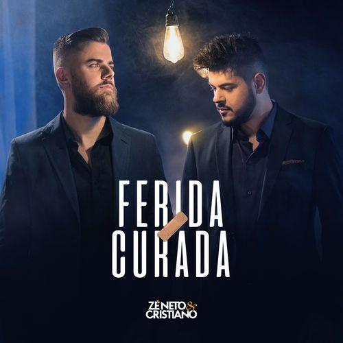Ferida Curada Ze Neto E Cristiano 2019 Download Gratis Com