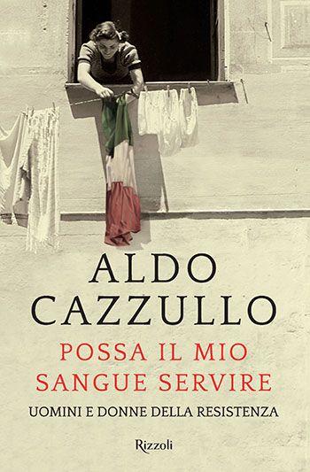 Aldo Cazzullo, Possa il mio sangue servire