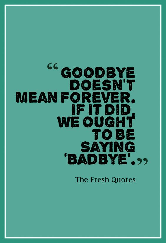 Beautiful Goodbye Quotes Farewell My Friend Quotes Thoughts