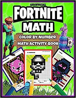Download Pdf Fortnite Math Color By Number Math Activity Book Addition Subtraction And Simplest Multipl Math Book Activities Math Coloring Math Activities