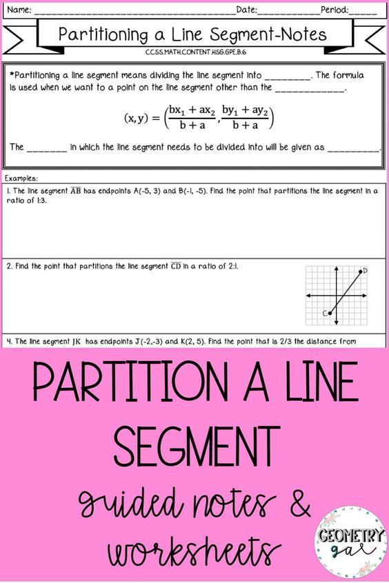 Partition A Line Segment Guided Notes And Worksheets Perfect For High School Geometry Geo High School Geometry Notes Algebra Worksheets Geometry High School