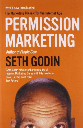 Permission Marketing: Turning Strangers Into Friends And Friends Into Customers: Amazon.de: Seth Godin: Fremdsprachige Bücher