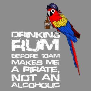 Drinking Rum makes me a Pirate ..... ;) Erhältlich im FreakyRebels Shop shop.spreadshirt.de/freaky-rebels