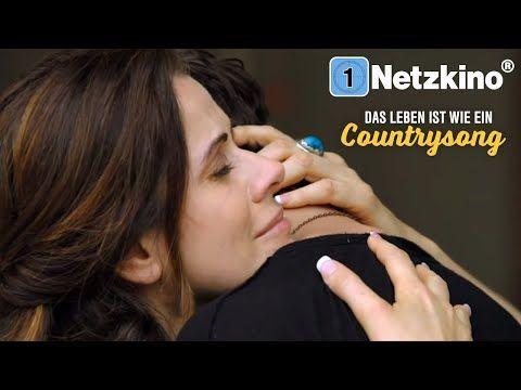 Das Leben Ist Wie Ein Countrysong Liebesfilm Ganze Liebesfilme Deutsch Ganzer Film Deutsch Youtube Filme Deutsch Liebesfilme Filme