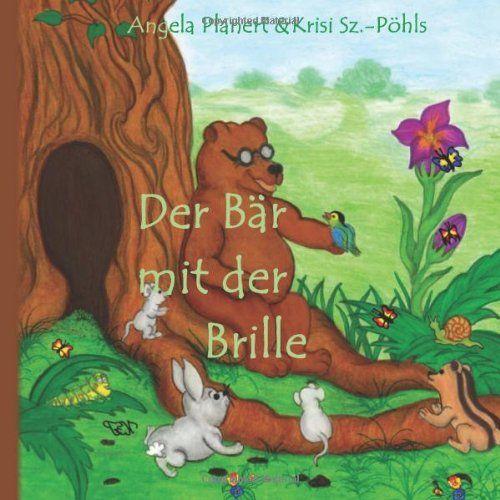 Der Baer mit der Brille von Angela Planert, Illustationen Krisi Sz.-Pöhls http://www.amazon.de/dp/1495902854/ref=cm_sw_r_pi_dp_Xpjctb1239AE5