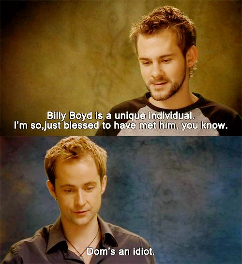 dominic monaghan and billy boyd...I love them! always picking on each other:)