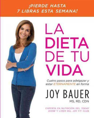 La dieta de tu vida/ The Diet of Your Life (SPANISH): Cuatro pasos para adelgazar y estar eternamente en forma