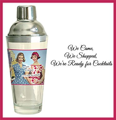 """""""We came.. we shopped.. we're ready for cocktails."""" We just got in cocktail shakers that would make great bachelorette party gifts!"""
