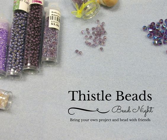 Thistle Thursdays every Thursday night bring a project and bead among friends! #thistlethursday #thistlebeads#beadwork#beadingbuddies