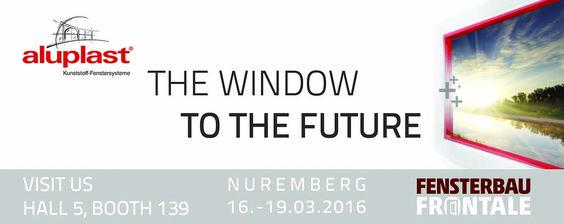 the window to the future; #aluplast; #FENSTERBAU_FRONTALE;#Nürnberg;