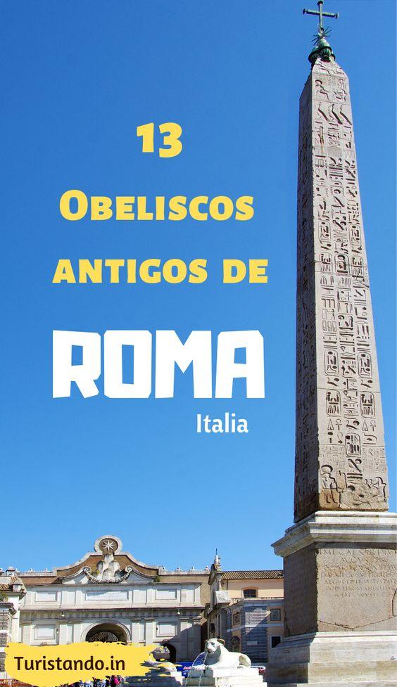 b168c3d2d74265a5c998de934606d249 Os 13 obeliscos antigos de Roma
