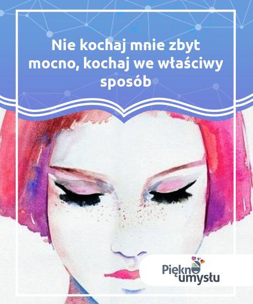 Nie Kochaj Mnie Zbyt Mocno Kochaj We Wlasciwy Sposob Psychology Movie Posters
