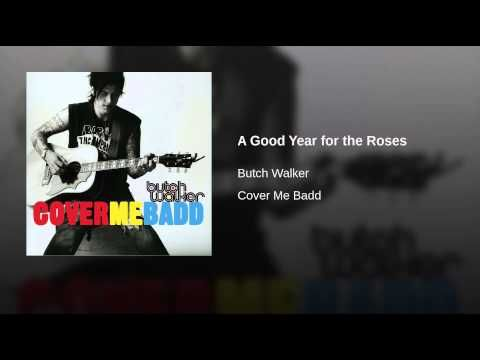 A Good Year for the Roses - Butch Walker