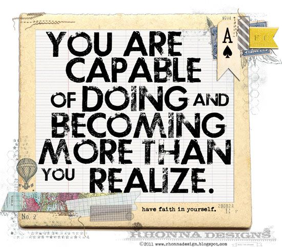you are capable... more than you realize