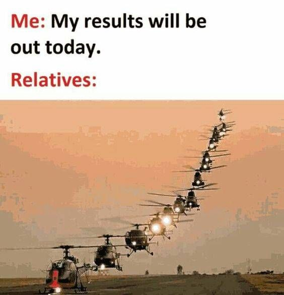 Me My Results Will Be Out Today Relatives Be Like Exam Quotes Funny Really Funny Memes Very Funny Memes