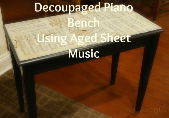 """Decoupaged Piano Bench Using """"Aged"""" Sheet Music. #DIY #furniture #modpodge #sheetmusic #crafting  www.astralriles.com #ReDesign #ReInvent #ReLive"""