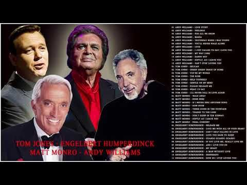 Tom Jones Andy Williams Matt Monro Engelbert Humperdinck Best