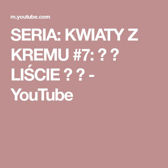 Seria Kwiaty Z Kremu 7 Liscie Youtube Buttercream Fondant Blog Make It Yourself