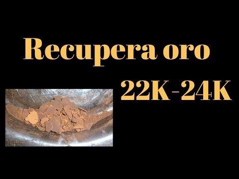 Oro Reciclado En Casa 22k A 24k Puro Youtube Oro Buscar Oro Reciclado