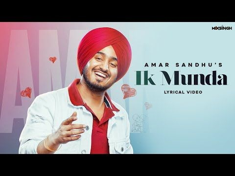 Ik Munda Song Lyrics And Download Amar Sandhu Ik Munda Song Download Ik Munda Punjabi Song Download In 2020 Latest Bollywood Songs Songs For You Song